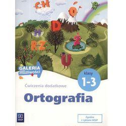 Ortografia klasy 1-3 Galeria możliwości (opr. miękka)