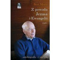 Książki religijne, Z powodu Jezusa i Ewangelii. Autobiografia - i nie tylko (opr. miękka)