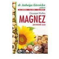 Książki medyczne, Magnez pierwiastek życia (opr. miękka)