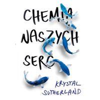 Książki dla młodzieży, Chemia naszych serc - Dostawa 0 zł (opr. miękka)