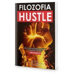Filozofia Hustle - N.Patel, P.Vlaskovits, J. Koffler