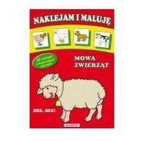 Książki dla dzieci, Naklejam i maluję Mowa zwierząt (opr. broszurowa)