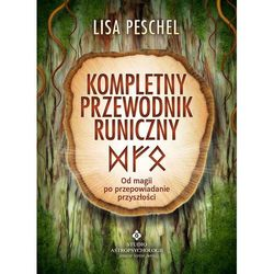 Kompletny przewodnik runiczny - Peschel Lisa (opr. miękka)