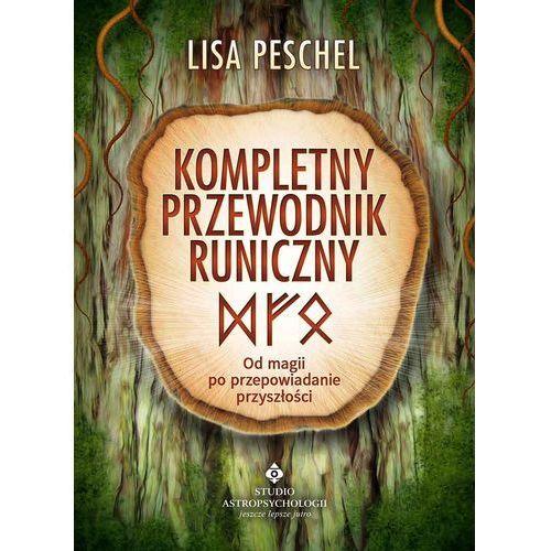 Senniki, wróżby, numerologia i horoskopy, Kompletny przewodnik runiczny - Peschel Lisa (opr. miękka)