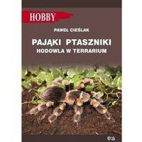 Hobby i poradniki, Pająki ptaszniki w terrarium - Gorazdowski Marcin Jan (opr. miękka)