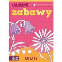 Książki dla dzieci, Kolorowe zabawy. Kwiaty (opr. miękka)