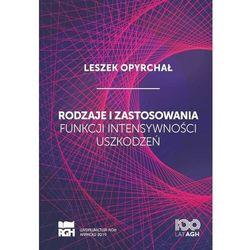 Rodzaje i zastosowania funkcji intensywności uszkodzeń - Leszek Opyrchał - ebook