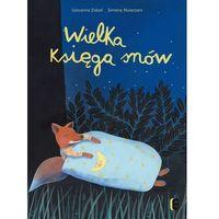 Książki dla dzieci, WIELKA KSIĘGA SNÓW (opr. twarda)