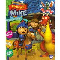 Książki dla dzieci, Rycerz Mike Przygody ze smokami 10 (opr. miękka)