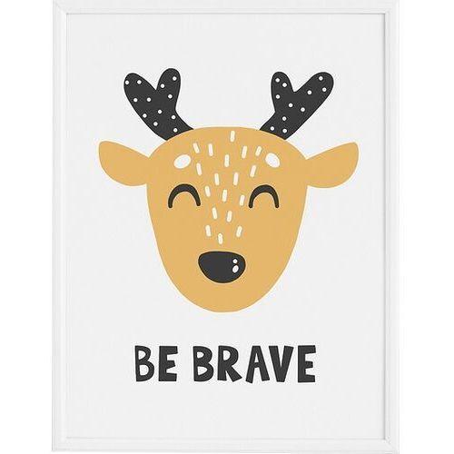 Plakaty, Plakat Be Brave 30 x 40 cm