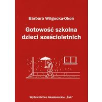 Pedagogika, Gotowość szkolna dzieci sześcioletnich - Wilgocka-Okoń Barbara (opr. miękka)
