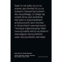Teatr świata świat teatru Felietony 2016-2017 - Orzechowski Krzysztof (opr. miękka)