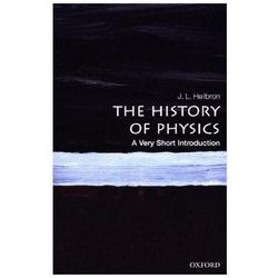 The History of Physics: A Very Short Introduction Heilbron, J. L.