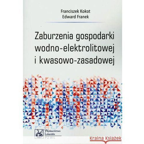 Książki medyczne, Zaburzenia gospodarki wodno-elektrolitowej i kwasowo-zasadowej (opr. miękka)