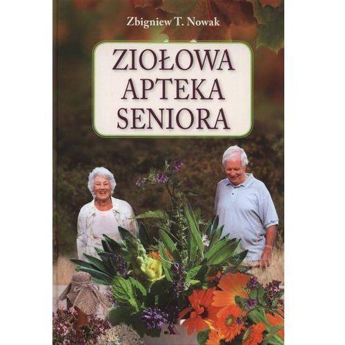 Książki medyczne, Ziołowa apteka seniora (opr. twarda)