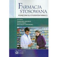 Książki medyczne, Farmacja stosowana - podręcznik dla studentów farmacji (opr. miękka)
