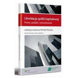 Likwidacja spółki kapitałowej. Prawo, podatki, rachunkowość - Witold Missala - ebook