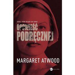 Opowieść Podręcznej - Margaret Atwood (opr. miękka)