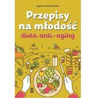 Książki medyczne, Przepisy na młodość. Dieta anti-aging - Lewandowska Agata - książka (opr. broszurowa)