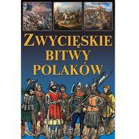 Książki dla dzieci, Zwycięskie bitwy Polaków (opr. twarda)