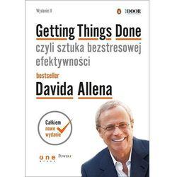 Getting Things Done, czyli sztuka bezstresowej efektywności (opr. miękka)
