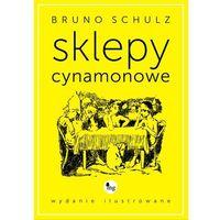 E-booki, Sklepy cynamonowe - wydanie ilustrowane - Bruno Schulz