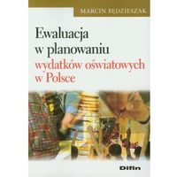Biblioteka biznesu, Ewaluacja w planowaniu wydatków oświatowych w Polsce (opr. miękka)
