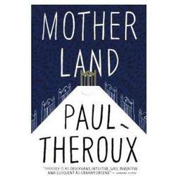 Mother Land - Paul Theroux (opr. miękka)