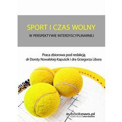 Sport i czas wolny w perspektywie interdyscyplinarnej - Dorota Nowalska-Kapuścik - ebook