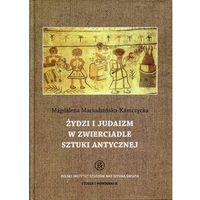 E-booki, Żydzi i judaizm w zwierciadle sztuki antycznej - Magdalena Maciudzińska-Kamczycka (PDF)
