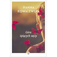 Literatura kobieca, obyczajowa, romanse, Góra śpiących węży. Wyd. 2 - Hanna Kowalewska (opr. miękka)