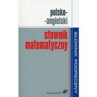 E-booki, Polsko-angielski słownik matematyczny - Wysyłka od 3,99 - porównuj ceny z wysyłką