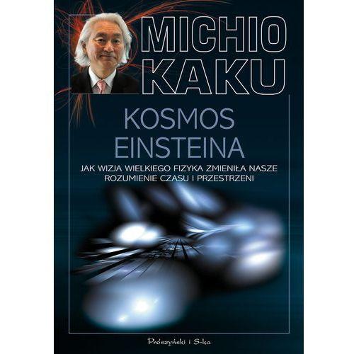 Fizyka, Kosmos Einsteina Jak wizja wielkiego fizyka zmieniła nasze rozumienie czasu i przestrzeni (opr. miękka)