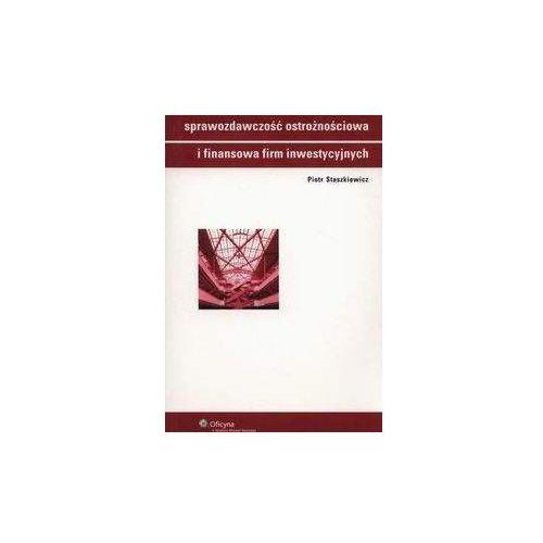 Biblioteka biznesu, Sprawozdawczość ostrożnościowa i finansowa firm inwestycyjnych [PRZEDSPRZEDAŻ] (opr. miękka)