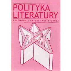 Polityka literatury. Przewodnik Krytyki Politycznej (opr. broszurowa)