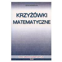 Książki dla dzieci, KRZYŻÓWKI MATEMATYCZNE KL. 2-3 SP (opr. miękka)