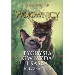 Wojownicy. Tygrysia Gwiazda i Sasza. Ucieczka w las. Manga - Erin Hunter - ebook