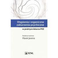 E-booki, Otępienia i organiczne zaburzenia psychiczne w praktyce lekarza POZ - Marek Jarema (MOBI)