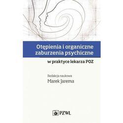 Otępienia i organiczne zaburzenia psychiczne w praktyce lekarza POZ - Marek Jarema (MOBI)