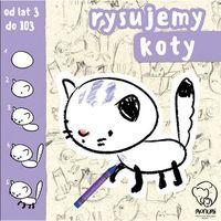 Książki dla dzieci, Rysujemy Koty - Praca zbiorowa (opr. broszurowa)