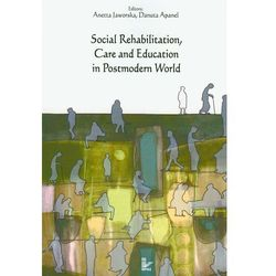 Social Rehabilitation, Care and Education in Postmodern World (opr. miękka)