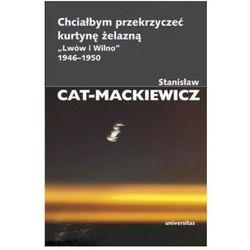 """Chciałbym przekrzyczeć kurtynę żelazną """"Lwów i Wilno"""" 1946-1950. Darmowy odbiór w niemal 100 księgarniach!"""