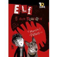 Książki dla dzieci, Elf i dom demonów (opr. twarda)