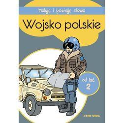 Maluję i poznaję słowa Wojsko polskie. Darmowy odbiór w niemal 100 księgarniach!