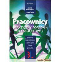 Książki o biznesie i ekonomii, Pracownicy Praktyczny poradnik dla pracodawcy (opr. miękka)