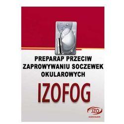 IZOFOG - Płyn przeciw parowaniu szkieł