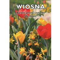 Książki dla dzieci, Wiosna Bardzo proste czytanki dla dzieci (opr. broszurowa)