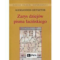 Książki do nauki języka, Zarys dziejów pisma łacińskiego (opr. miękka)