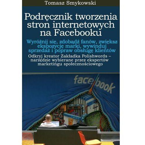 Biblioteka biznesu, Podręcznik tworzenia stron internetowych na Facebooku - Tomasz Smykowski - ebook