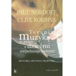 Terapia muzyką w pracy z dziećmi niepełnosprawnymi. Historia, metoda i praktyka (+ płyta DVD) (opr. miękka)